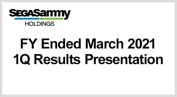 FY Ending March 2021 1Q Results Presentation
